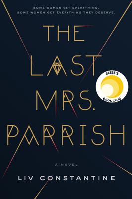 The Last Mrs. Parrish - Liv Constantine book