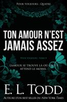 Download and Read Online Ton amour n'est jamais assez