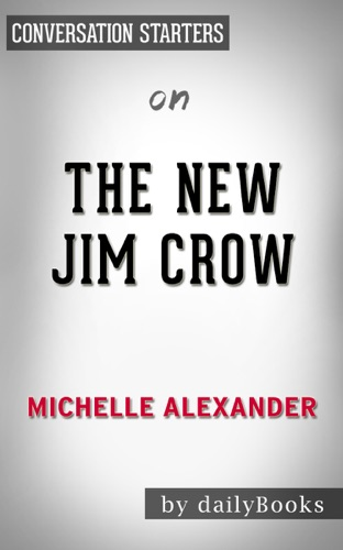 dailyBooks - The New Jim Crow  by Michelle Alexander:  Conversation Starters