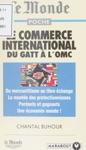 Le Commerce International Du GATT  LOMC