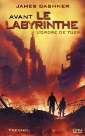 Avant le labyrinthe - L'épreuve - tome 4