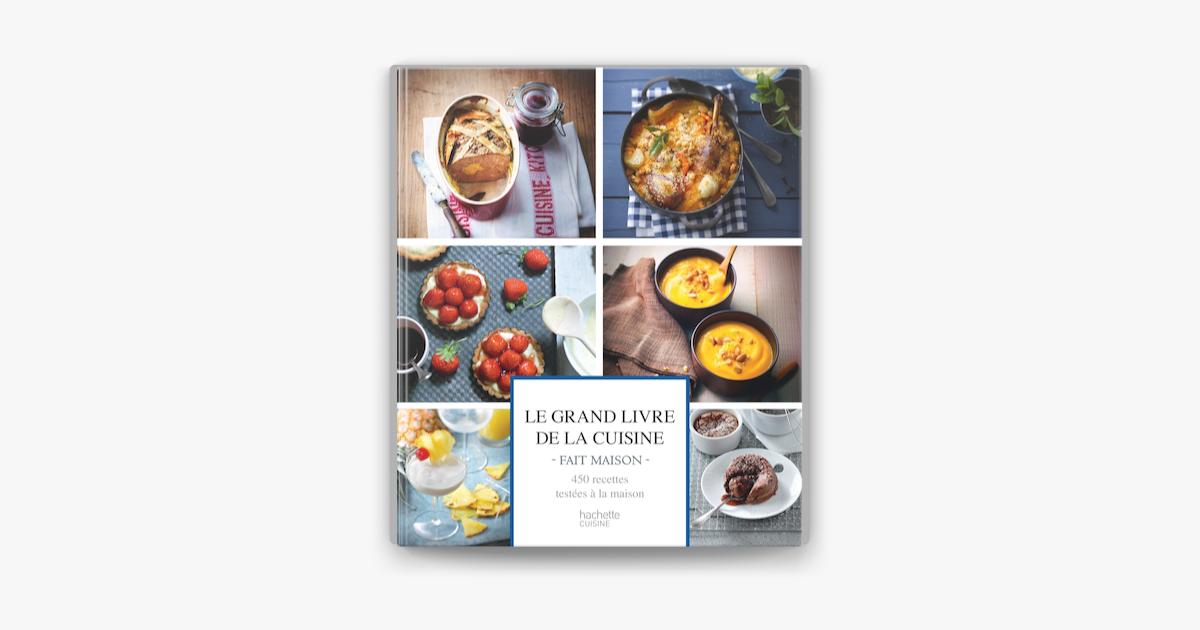 Le Grand Livre De La Cuisine Fait Maison On Apple Books