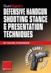 Gun Digests Defensive Handgun Shooting Stance  Presentation Techniques EShort