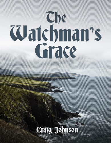 Craig Johnson - The Watchman's Grace