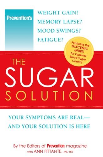 The Editors of Prevention & Ann Fittante - Prevention The Sugar Solution