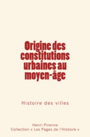 Origine Des Constitutions Urbaines Au Moyen Ge