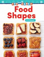 Fun and Games Food Shapes: 2-D Shapes