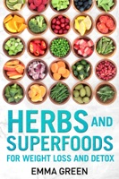 Herbs and Superfoods for Weight Loss and Detox