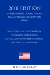 2015 Edition Health Information Technology Certification Criteria 2015 Edition Base Electronic Health Record Definition US Department Of Health And Human Services Regulation HHS 2018 Edition