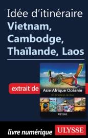 IDéE DITINéRAIRE - VIETNAM, CAMBODGE, THAïLANDE, LAOS