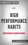 High Performance Habits How Extraordinary People Become That Way By Brendon Burchard  Conversation Starters