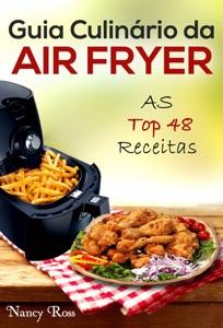 Guia Culinário da Air Fryer: As Top 48 Receitas Book Cover