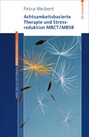 Achtsamkeitsbasierte Therapie Und Stressreduktion Mbct Mbsr