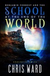 Benjamin Forrest And The School At The End Of The World Endinfinium 1
