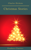 Charles Dickens: Christmas Stories (Feathers Classics)