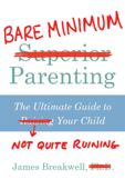 Bare Minimum Parenting