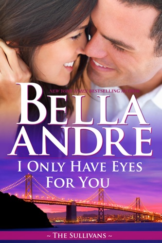 Bella Andre - I Only Have Eyes for You