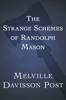 Melville Davisson Post - The Strange Schemes of Randolph Mason  artwork