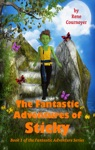 The Fantastic Adventures Of Sticky Book 1 Of The Fantastic Adventures Series