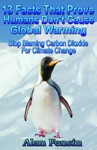 13 Facts That Prove Humans Dont Cause Global Stop Blaming Carbon Dioxide For Climate Change