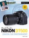 David Buschs Nikon D7500 Guide To Digital SLR Photography