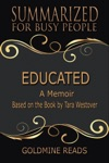 Educated - Summarized For Busy People A Memoir Based On The Book By Tara Westover