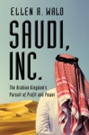 Saudi Inc The Arabian Kingdoms Pursuit Of Profit And Power