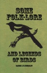 Some Folk-Lore And Legends Of Birds