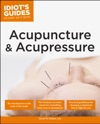 The Complete Idiots Guide To Acupuncture  Acupressure