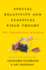 Leonard Susskind & Art Friedman - Special Relativity and Classical Field Theory artwork