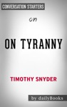 On Tyranny Twenty Lessons From The Twentieth Century By Timothy Snyder Conversation Starters