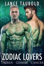 Zodiac Lovers: Book 2 Taurus, Gemini, Cancer