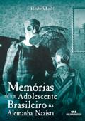 Memórias de um adolescente brasileiro na Alemanha nazista Book Cover
