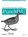 ActionScript Developers Guide To PureMVC