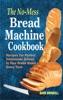 The No-Mess Bread Machine Cookbook