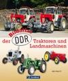 Bildatlas Der DDR-Traktoren Und Landmaschinen