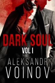 Dark Soul Volume I