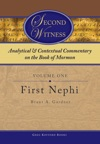 Second Witness Analytical And Contextual Commentary On The Book Of Mormon Volume 1 - First Nephi