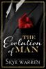 The Evolution of Man - Skye Warren