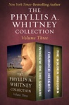 The Phyllis A Whitney Collection Volume Three