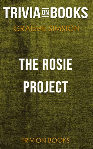 Trivia-On-Books - The Rosie Project: A Novel by Graeme Simsion (Trivia-On-Books)