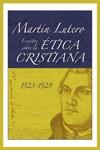 Martn Lutero Escritos Sobre La Tica Cristiana Martin Luthers Writings On Christian Ethics