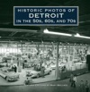 Historic Photos Of Detroit In The 50s 60s And 70s