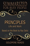 Principles - Summarized For Busy People Life And Work Based On The Book By Ray Dalio