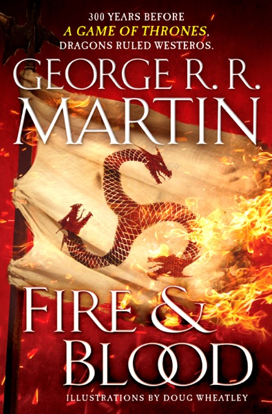 Fire and Blood - George R.R. Martin & Doug Wheatley book cover