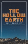 THE HOLLOW EARTH Sci-Fi Boxed Set - 24 Tales Of Lost Worlds  Alternative Universes