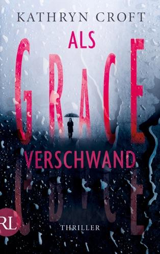 Kathryn Croft - Als Grace verschwand