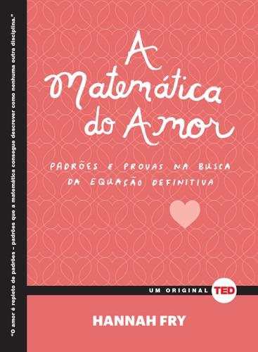 Hannah Fry - A matemática do amor