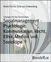 Sozialmanagement - Psychologie Kommunikation Recht Ethik Medizin Und Soziologie