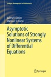 Asymptotic Solutions Of Strongly Nonlinear Systems Of Differential Equations